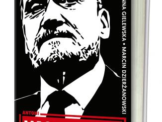 """""""Antoni Macierewicz. Biografia Nieautoryzowana"""""""
