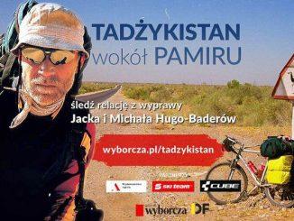 Jacka i Michała Hugo-Baderów wyprawa do Tadżykistanu